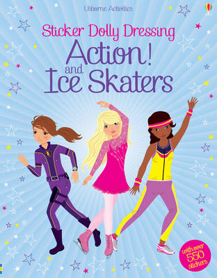 Sticker Dolly Dressing Action! & Ice Skaters - Sticker Dolly Dressing (Paperback)