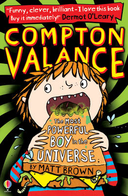 Compton Valance: The Most Powerful Boy in the Universe - Compton Valance 01 (Paperback)