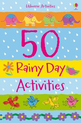 50 Rainy Day Activities - Usborne Activity Books (Paperback)