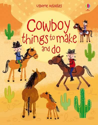Cowboy Things to Make and Do - Things To Make And Do (Paperback)