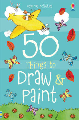 50 Things to Draw and Paint (Paperback)