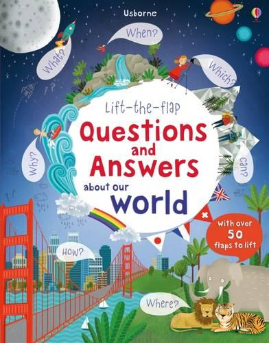 Lift The Flap Questions and Answers about our world - Lift the Flap (Board book)