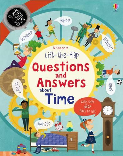 Lift-The-Flap Questions and Answers About Time - Lift the Flap Questions and Answers (Board book)
