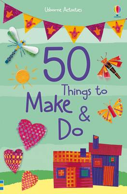 50 Things to Make and Do - Things To Make And Do (Paperback)