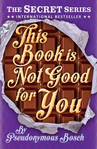 "This Book is Not Good for You - The ""Secret"" Series 3 (Paperback)"