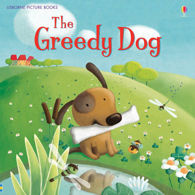 The Greedy Dog - Picture Books (Paperback)