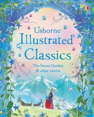 Illustrated Classics The Secret Garden & Other Stories - Illustrated Story Collections (Hardback)