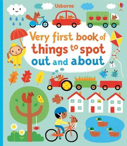 Very First Book of Things to Spot: Out and About - Baby's Very First (Board book)