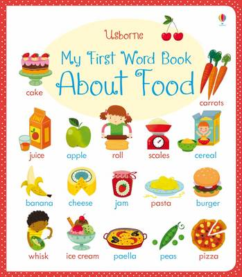 My First Word Book About Food - My First Word Book (Board book)