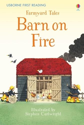 First Reading Farmyard Tales: Barn on Fire - First Reading Series 2 (Hardback)