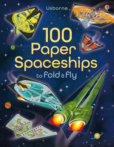100 Paper Spaceships to fold and fly - Fold and Fly (Paperback)