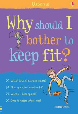 Why Should I Bother to Keep Fit? - What and Why (Hardback)