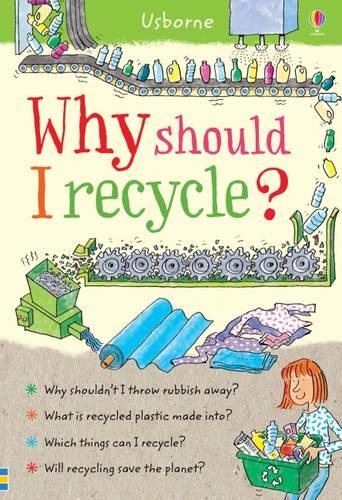 Why Should I Recycle? - What and Why (Hardback)