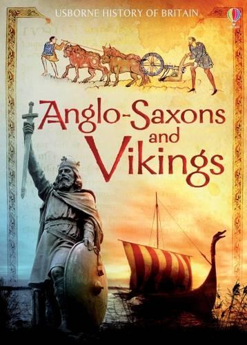 The Anglo-Saxons and Vikings - History of Britain (Hardback)
