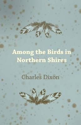 Among the Birds in Northern Shires (Paperback)