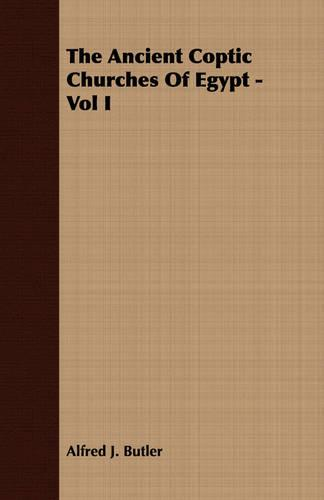 The Ancient Coptic Churches of Egypt - Vol I (Paperback)