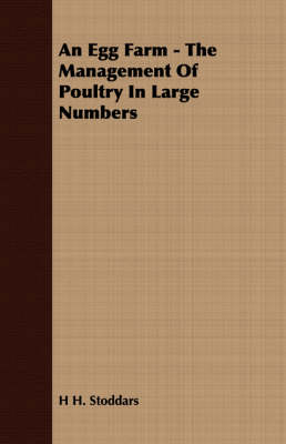 An Egg Farm - The Management Of Poultry In Large Numbers (Paperback)