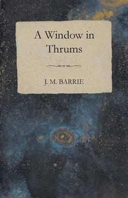 Window in Thrums (Paperback)