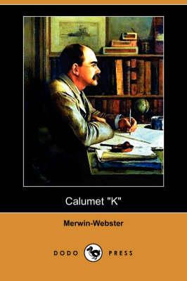 Calumet K (Dodo Press) (Paperback)