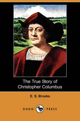 The True Story of Christopher Columbus (Dodo Press) (Paperback)