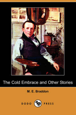 The Cold Embrace and Other Stories (Dodo Press) (Paperback)