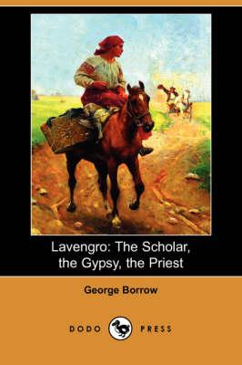 Lavengro: The Scholar, the Gypsy, the Priest (Dodo Press) (Paperback)