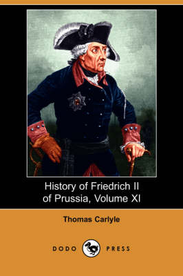 History of Friedrich II of Prussia, Volume 11 (Paperback)