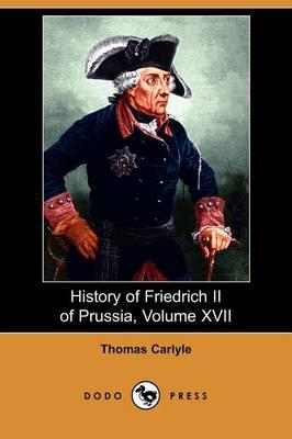 History of Friedrich II of Prussia, Volume 17 (Paperback)