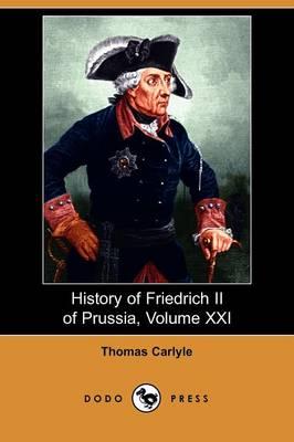 History of Friedrich II of Prussia, Volume 21 (Paperback)