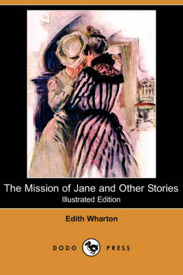The Mission of Jane and Other Stories (Illustrated Edition) (Dodo Press) (Paperback)