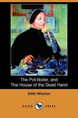 The Pot-Boiler, and the House of the Dead Hand (Dodo Press) (Paperback)