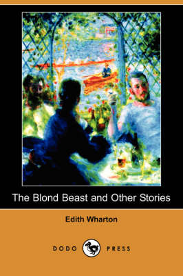The Blond Beast and Other Stories (Dodo Press) (Paperback)