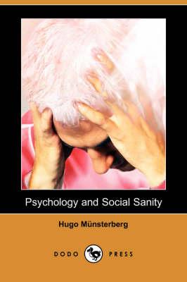 Psychology and Social Sanity (Dodo Press) (Paperback)