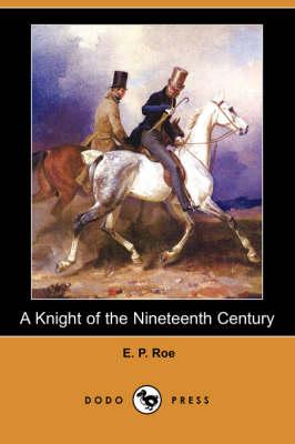 A Knight of the Nineteenth Century (Dodo Press) (Paperback)