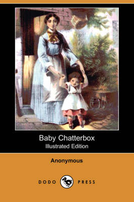 Baby Chatterbox (Illustrated Edition) (Dodo Press) (Paperback)