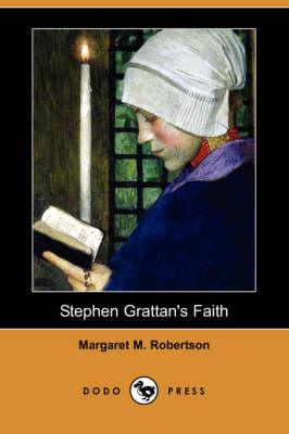 Stephen Grattan's Faith (Dodo Press) (Paperback)