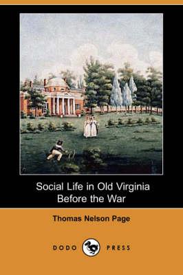Social Life in Old Virginia Before the War (Dodo Press) (Paperback)