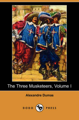 The Three Musketeers, Volume I (Dodo Press) (Paperback)