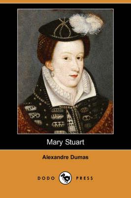 Mary Stuart (Dodo Press) (Paperback)