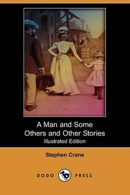 A Man and Some Others and Other Stories (Illustrated Edition) (Dodo Press) (Paperback)