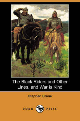 The Black Riders and Other Lines, and War Is Kind (Dodo Press) (Paperback)