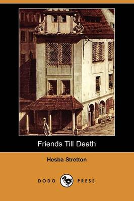 Friends Till Death (Dodo Press) (Paperback)