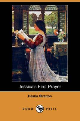 Jessica's First Prayer (Dodo Press) (Paperback)