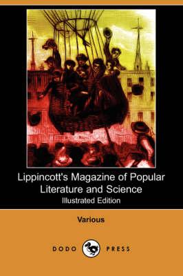 Lippincott's Magazine of Popular Literature and Science (Illustrated Edition) (Dodo Press) (Paperback)