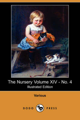 The Nursery Volume XIV - No. 4 (Illustrated Edition) (Dodo Press) (Paperback)