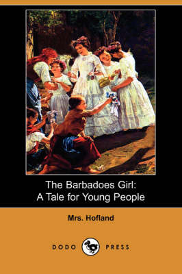 The Barbadoes Girl: A Tale for Young People (Dodo Press) (Paperback)