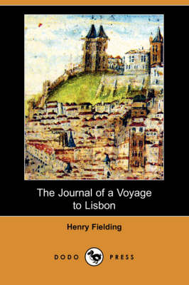 The Journal of a Voyage to Lisbon (Dodo Press) (Paperback)