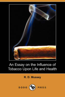 an essay on my life and the killer cigarettes In life, i believe that everyone is affected by different individuals or situations that will forever hold significance in their lives from my virtues to since birth, my father has had the greatest influence on my life decisions because i analyze the hardships and sacrifices that he has gone through in order for.