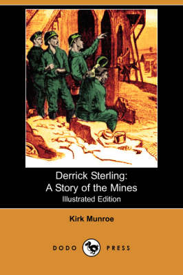 Derrick Sterling: A Story of the Mines (Illustrated Edition) (Dodo Press) (Paperback)