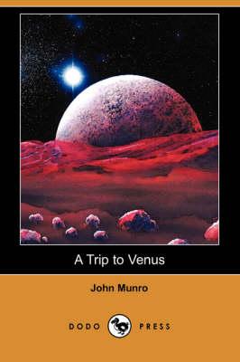 A Trip to Venus (Dodo Press) (Paperback)